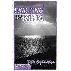 Exalting the King Bible Exploration
