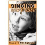Singing His Praise Bible Exploration