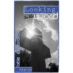 Looking to the Word Bible Exploration